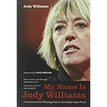 My Name is Jody Williams (California Series in Public Anthropology)