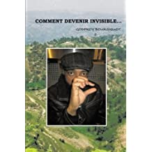 COMMENT DEVENIR INVISIBLE by Godfroy Boursiquot (2014-12-16)
