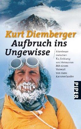Aufbruch ins Ungewisse: Abenteuer zwischen K2, Sinkiang und Amazonas (Piper Taschenbuch, Band 24750)