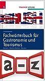 Fachwörterbuch für Gastronomie und Tourismus: Englisch