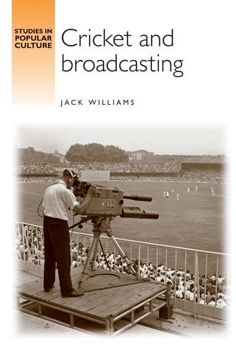 Cricket and Broadcasting (Studies in Popular Culture) por Jack Williams