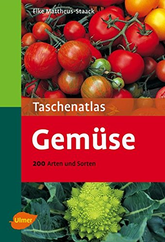 Taschenatlas Gemüse: 200 Arten und Sorten (Taschenatlanten)