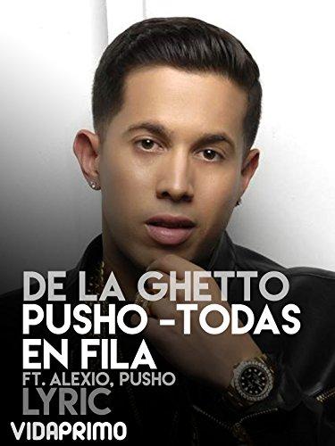de-la-ghetto-ft-alexio-pusho-todas-en-fila-lyric