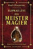 Éliphas Lévi – Der Meister der Magie: Biografie