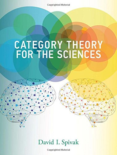Category Theory for the Sciences (MIT Press) by David I. Spivak (2014-10-10)
