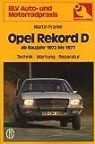 Opel Rekord D ab Baujahr 1973. Typ 1,7 Liter, 1,9 Liter, 2,0 Liter, 2,1 Liter Diesel. Technik, Wartung, Reparatur.