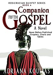 Companion to Fifth Gospel - A Novel: Previously Unpublished Chapters, Maps, Tables, and Glossary (Rosicrucian Quintet Book 5) (English Edition)