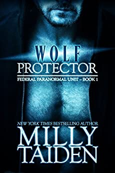 Wolf Protector (BBW Paranormal Shape Shifter Romance) (Federal Paranormal Unit Book 1) by [Taiden, Milly]