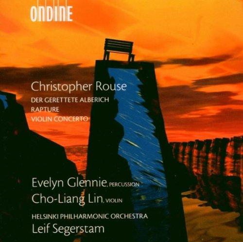 Christopher Rouse: Der gerettete Alberich / Rapture / Violinkonzert