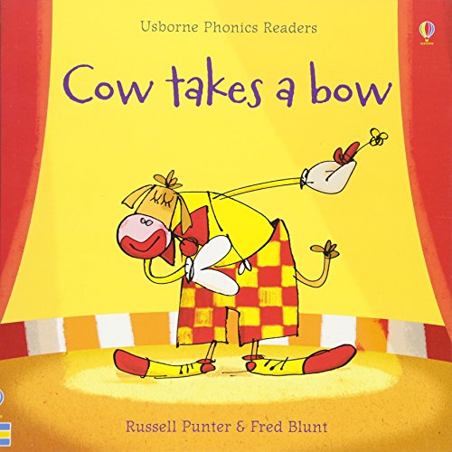 Cow Takes A Bow (Phonic Stories)