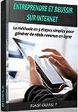 Telecharger Livres Entreprendre et Reussir Sur Internet (PDF,EPUB,MOBI) gratuits en Francaise