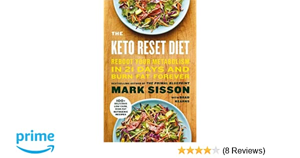 The keto reset diet reboot your metabolism in 21 days and burn fat the keto reset diet reboot your metabolism in 21 days and burn fat forever amazon mark sisson 9781743794616 books malvernweather Choice Image