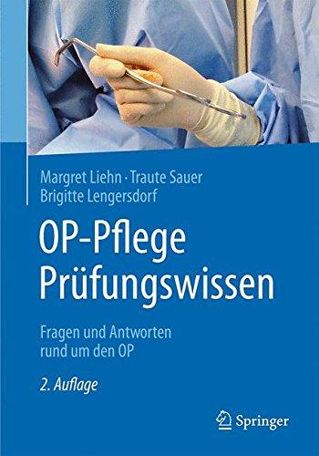 OP-Pflege Prüfungswissen: Fragen und Antworten rund um den OP