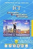 ICT. Information communication technology. Per il secondo biennio e quinto anno dell'Ist. tecnico, settore tecnologico. Con ebook. Con espansione online. Con DVD-ROM