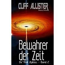 Bewahrer der Zeit: Ek´Thal Zyklus - Band 2 (German Edition)