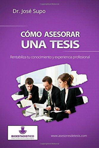Cómo asesorar una tesis: Rentabiliza tu conocimiento y experiencia profesional