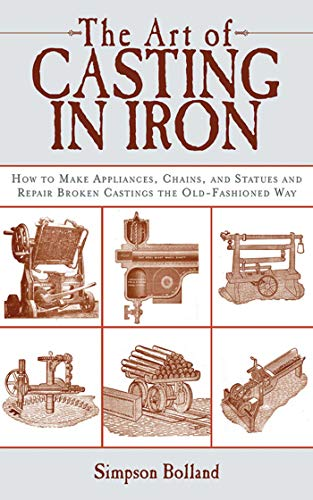 Cast Riser (The Art of Casting in Iron: How to Make Appliances, Chains, and Statues and Repair Broken Castings the Old-Fashioned Way (English Edition))