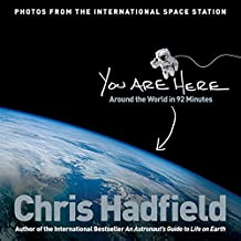 You Are Here: Around the World in 92 Minutes by Chris Hadfield (14-Oct-2014) Hardcover
