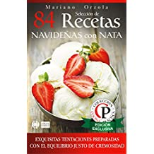 SELECCIÓN DE 84 RECETAS NAVIDEÑAS CON NATA: Exquisitas tentaciones preparadas con el equilibrio justo de cremosidad (Colección Cocina Práctica) (Spanish Edition)