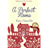 A Perfect Home: A poignant love story that reveals home really is where the heart is.