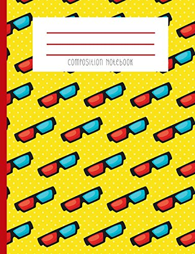 Composition Notebook: 3D Movie Glasses Eighties 3D Movie Red And Blue Glasses Movie Night Hipster Themed Journal And Notebook