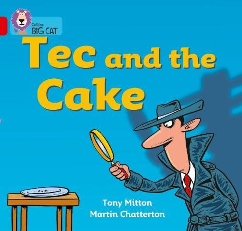 Tec and the Cake: A detective story in which Tec sets out to discover who has eaten the missing cake. (Collins Big Cat): Band 02a/Red A