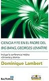 CIENCIA Y FE EN EL PADRE DEL BIG BAN, GEORGES LEMAÎTRE. Incluye la conferencia inédita «Universo y átomo» (Ciencia y Religión nº 5)