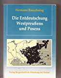 Die Entdeutschung Westpreussens und Posens : zehn Jahre polnischer Politik
