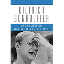 Life Together and Prayerbook of the Bible: Volume 5 (Dietrich Bonhoeffer Works)
