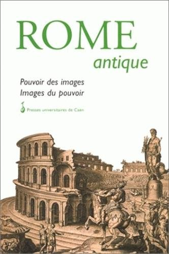 Rome antique : pouvoir des images, images du pouvoir