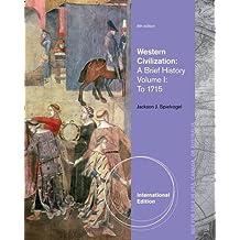 Western Civilization: To 1715 Volume I: A Brief History by Jackson J. Spielvogel (2013-01-31)