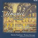 Handel: Music for the Royal Fireworks; Water Music (Martin Pearlman)