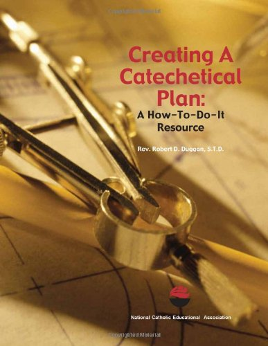 Creating a Catechetical Plan: A How-to-do-it Resource