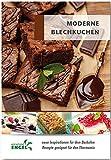 Moderne Blechkuchen - Rezepte geeignet für den Thermomix: neue Inspirationen für den Backofen