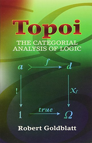 Topoi: The Categorial Analysis of Logic (Dover Books on Mathematics)