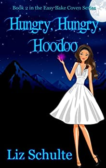 Hungry, Hungry Hoodoo (Easy Bake Coven Book 2) (English Edition) par [Schulte, Liz]