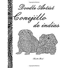 Doodle Artist - Conejillo de indias: Un libro para colorear adultos