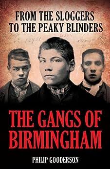 The Gangs of Birmingham by [Gooderson, Philip]
