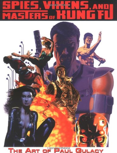 Spies, Vixens and Masters of Kung Fu: The Art of Paul Gulacy por David Spurlock