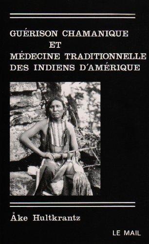 Guérison chamanique et médecine traditionnelle des indiens d'Amérique par Hultkrantz