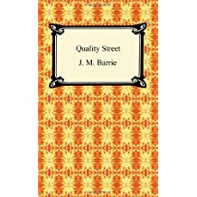 Quality Street by James Matthew Barrie (2010-01-01)