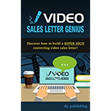 Video Sales Letter Genius: Discover how to build a SUPER HIGH converting video sales letter ! (English Edition)