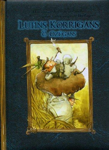 Lutins, Korrigans & Ozégans: Contes des petits hommes