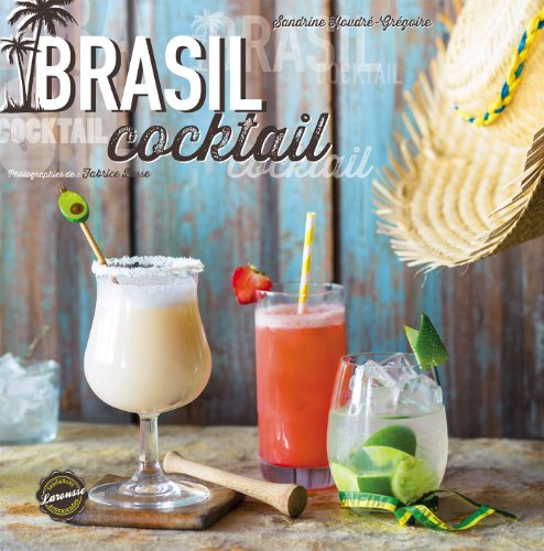 Brasil cocktails par Sandrine Houdré-Grégoire