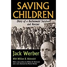 [Saving Children: Diary of a Buchenwald Survivor and Rescuer] (By: Jack Werber) [published: July, 2014]