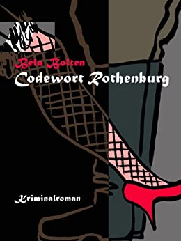 Codewort Rothenburg (Axel Dauts Fälle 1) von [Bolten, Béla]