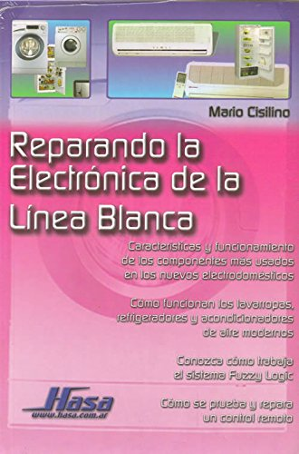 Descargar Libro Reparando la Electronica de la linea Blanca/ Repairing the Electric of the White Line de Mario Casilino