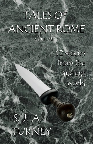 Tales of Ancient Rome (English Edition) por S.J.A. Turney