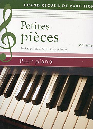 PETITES PIECES - Volume 2 - Grand recueil de partitions - Etudes, polkas, menuets et autres danses