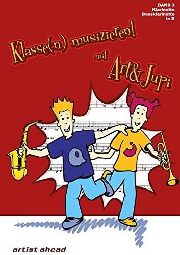 Klasse(n) musizieren mit Art & Jupi - Band 3: Klarinette und Bass-Klarinette